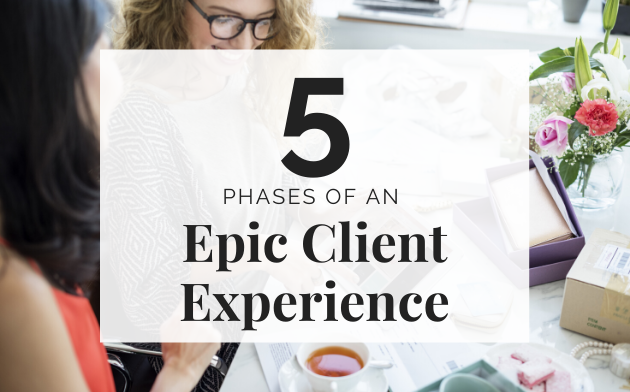 The 5 Phases of an Epic Client Experience!